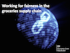 Working for fairness in the groceries supply chain